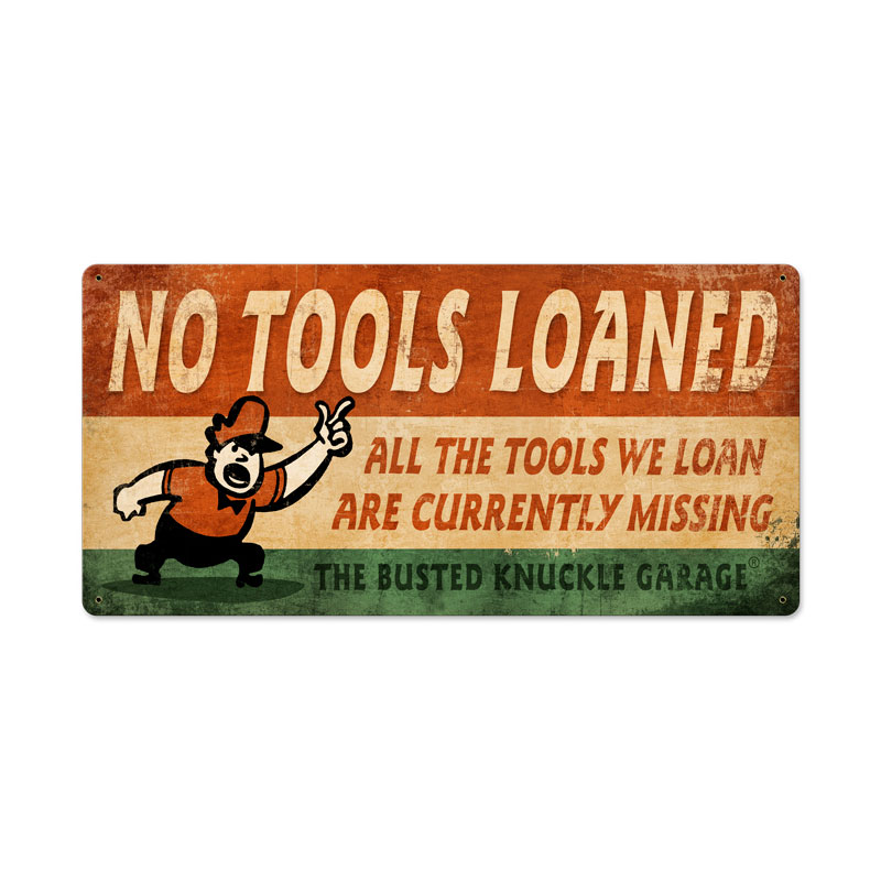 No Tools Loaned Vintage Sign