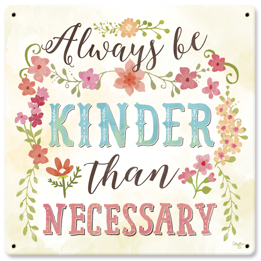 Always Be Kinder Vintage Sign