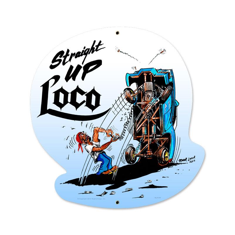 Straight Up Loco Vintage Sign